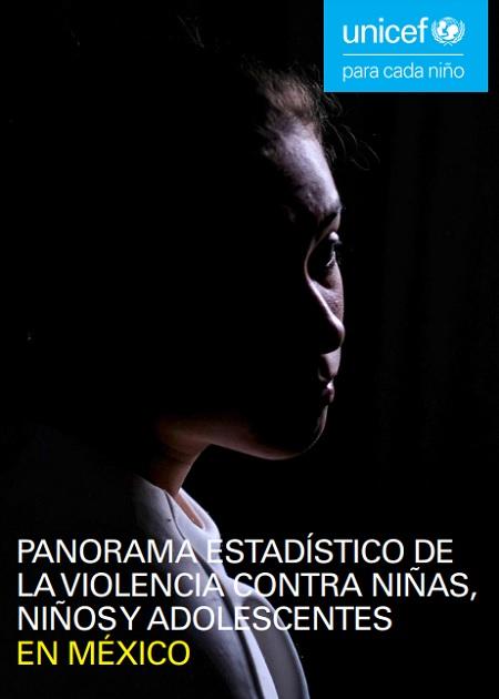 Panorama estadístico de la violencia contra niñas, niños y adolescentes en México