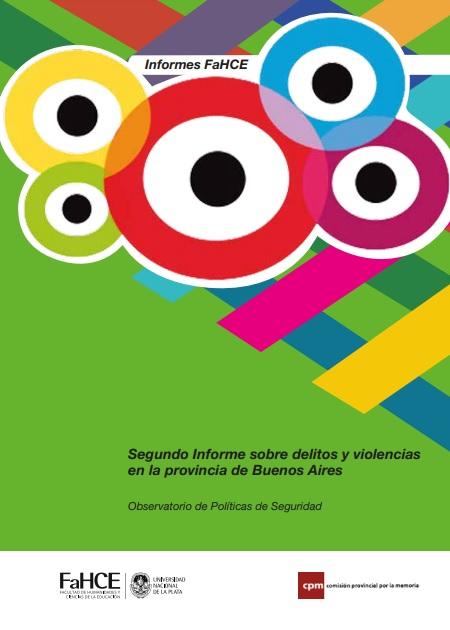 Segundo Informe sobre delitos y violencias en la provincia de Buenos Aires:Estudio sobre indicadores de homicidios dolosos y culposos (2009-2017)