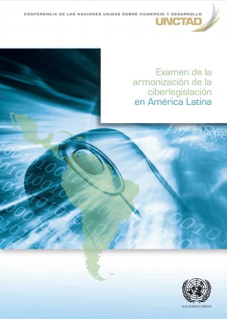 Examen de la armonización de la ciberlegislación en América Latina