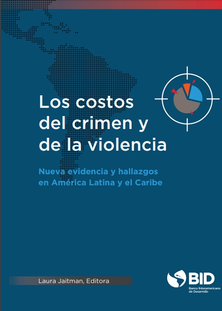 Los costos del crimen y de la violencia.