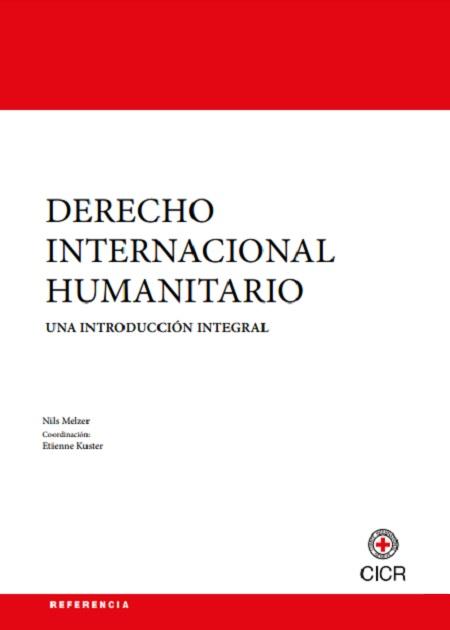 Derecho Internacional Humanitario - Una introducciónintegral