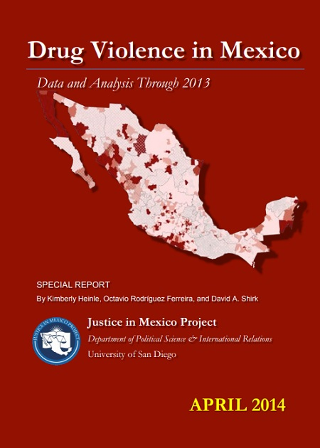 Drug Violence in Mexico. Data and Analysis Through 2013