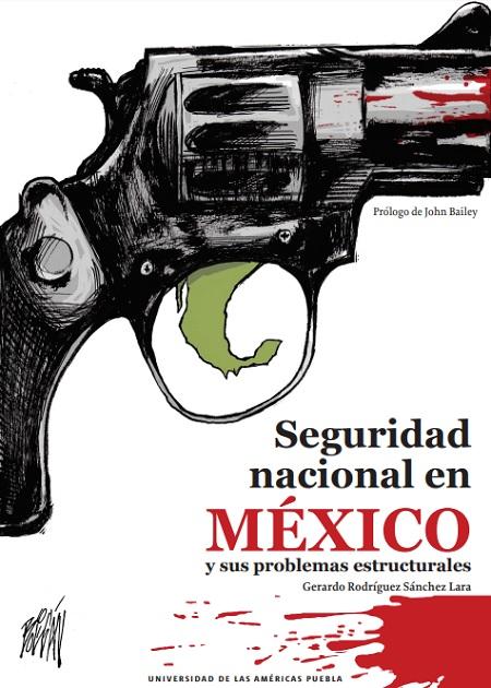 Seguridad nacional en méxico y sus problemas estructurales