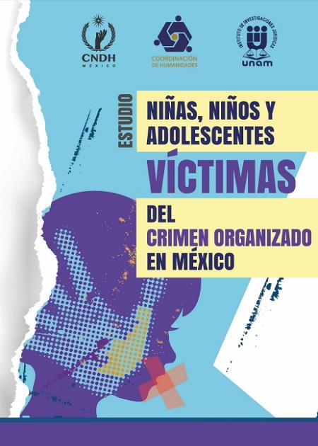 Estudio - Niñas, niños y adolescentes víctimas del crimen organizado en México