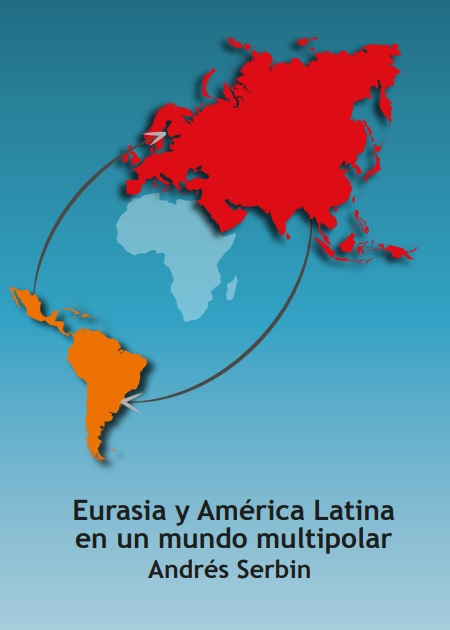 Eurasia y América Latina en el nuevo orden mundial