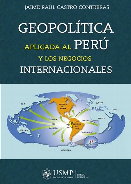 Geopolítica aplicada al Perú y los negocios internacionales