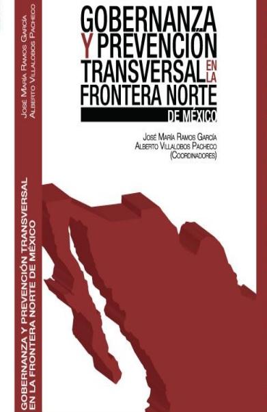 Gobernanza y Prevención Transversal en la Frontera Norte de México