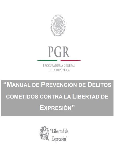Manual de prevención de delitos cometidos contra la libertad de expresión