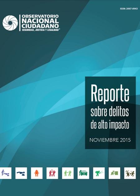 Reporte sobre delitos de alto impacto. Noviembre 2015