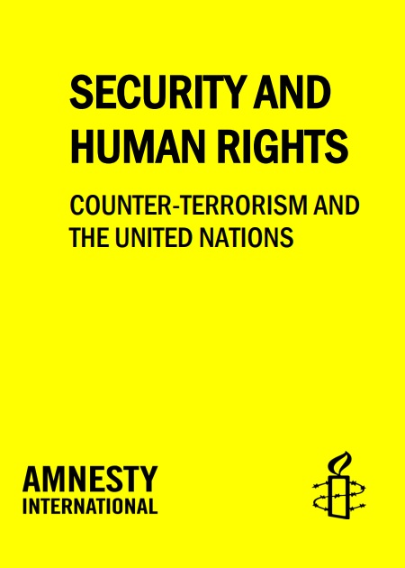 Security and Human. Rights Counter-Terrorism and the United Nations