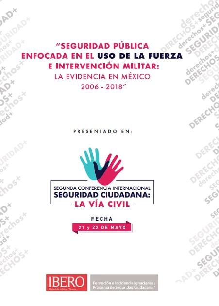 Seguridad Pública enfocada en el uso de la fuerza e intervención militar: La evidencia en México 2006-2017
